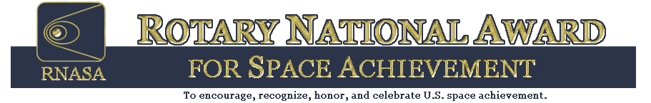 Rotary National Award for Space Achievement - To encourage, recognize, honor, and celebrate U.S. space achievement